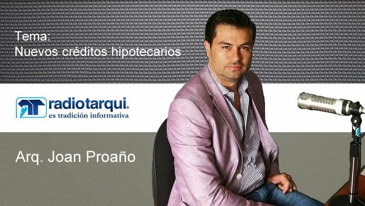 Entrevista Radio Tarqui – Arq. Joan Proaño – Prestamos Hipotecarios
