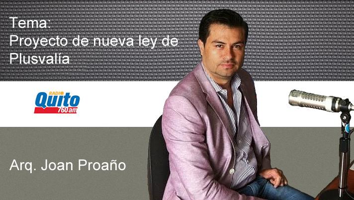 Proyecto de nueva ley de Plusvalía con Joan Proaño – Radio Quito